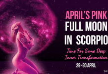 April's Pink Full Moon In Scorpio - Time For Some Deep Inner Transformation