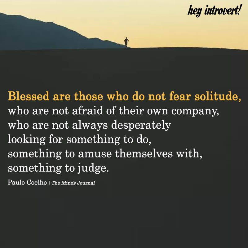 Blessed Are Those Who Do Not Fear Solitude