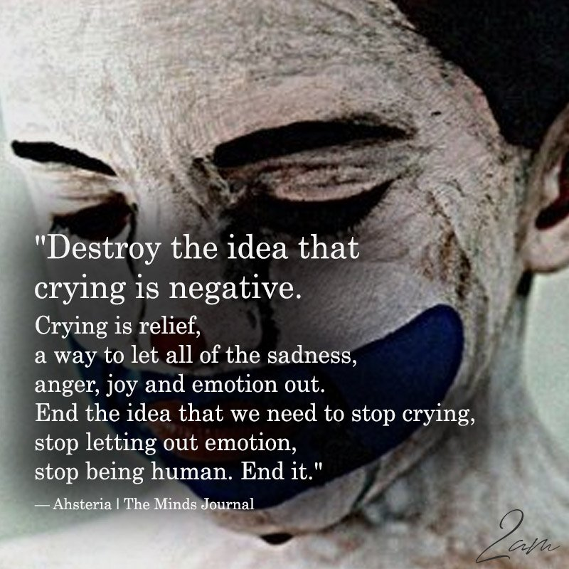 Destroy The Idea That Crying Is Negative