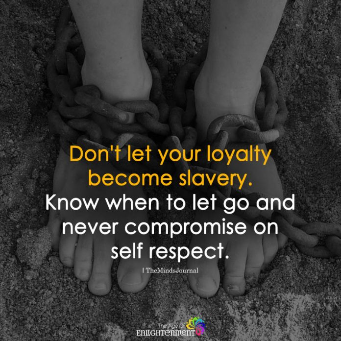 Dont Let Your Loyalty Become Slavery