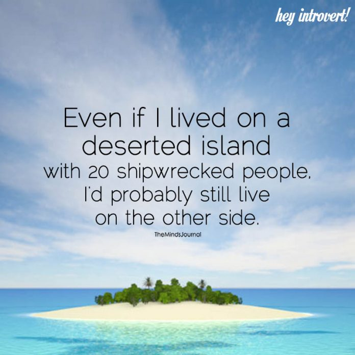 Even If I Lived On A Deserted Island