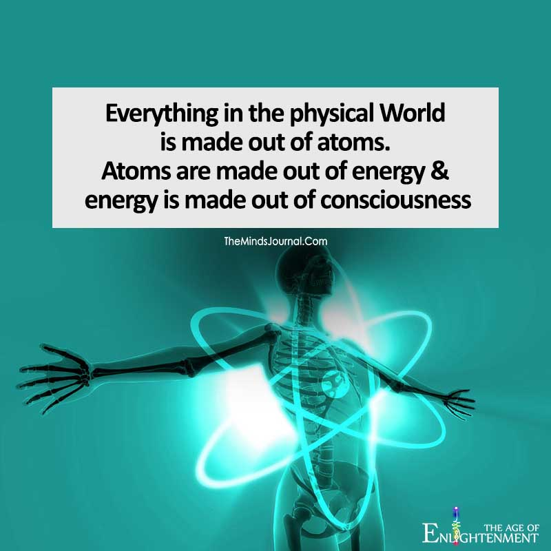 Everything In The Physical World Is Made Out Of Atoms