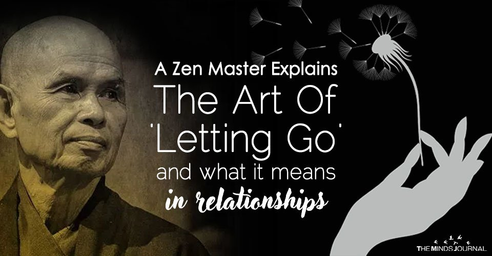 Famous Zen Master Explains The Art Of 'Letting Go' and what it means in Relationships