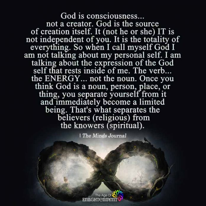 God Is Consciousness..Not A Creator