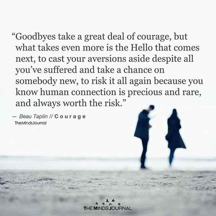 Goodbyes Take A Great Deal Of Courage