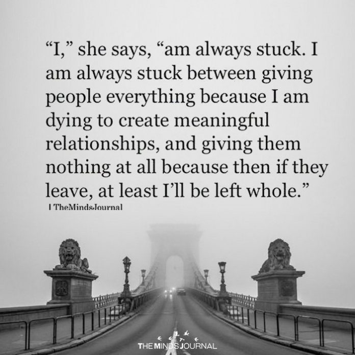 I Am Always Stuck Between Giving People Everything