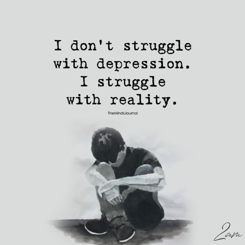 I Don't Struggle With Depression