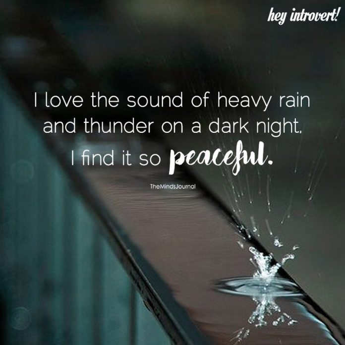 I love the sound of heavy rain