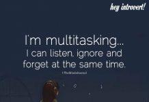 I'm Multitasking...I Can Listen