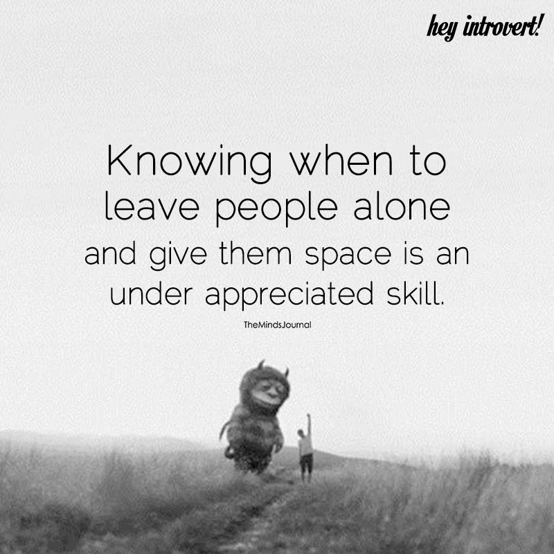 Knowing When To Leave People Alone