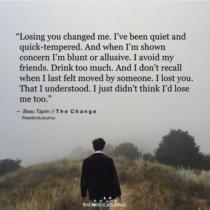 Losing You Changed Me