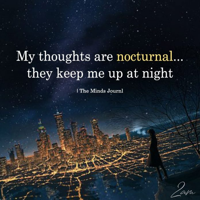 My Thoughts Are Nocturnal