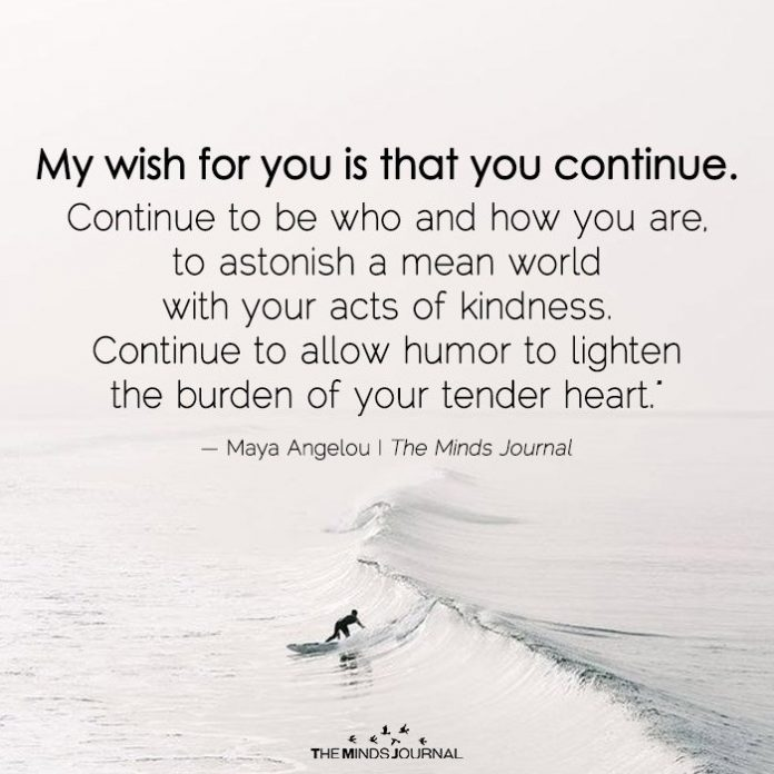 My Wish For You Is That You Continue