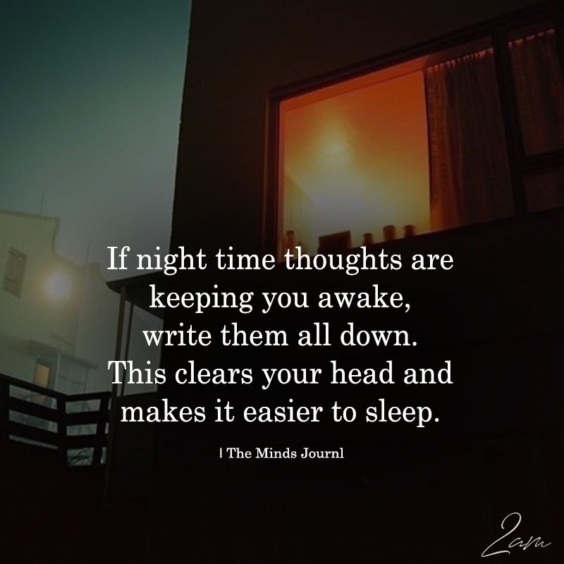 If Night Time Thoughts Are Keeping You Awake