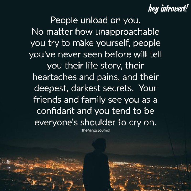 People Unload On You