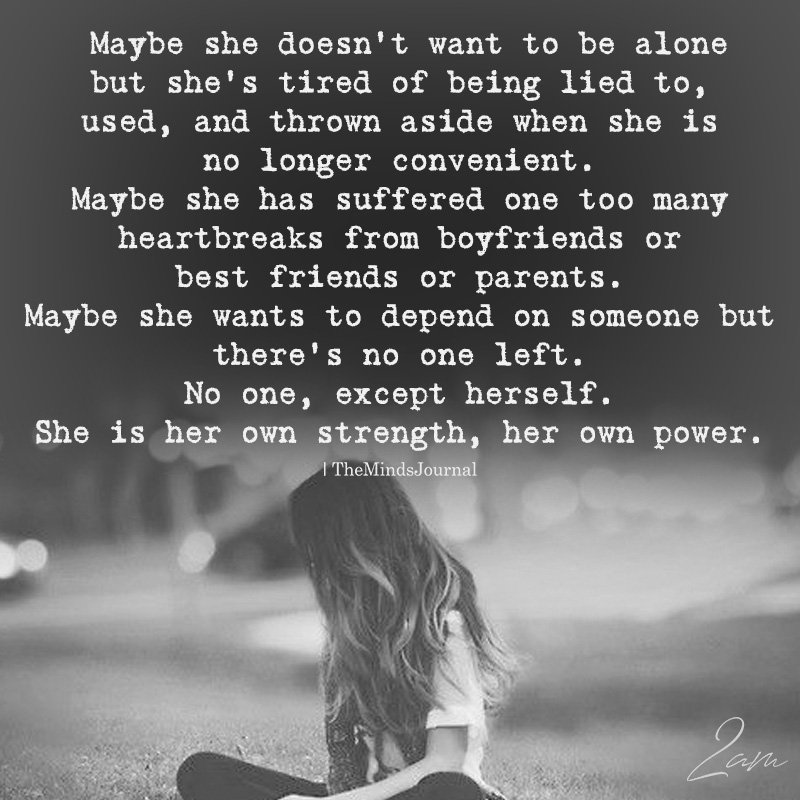 Maybe She Doesn't Want To Be Alone