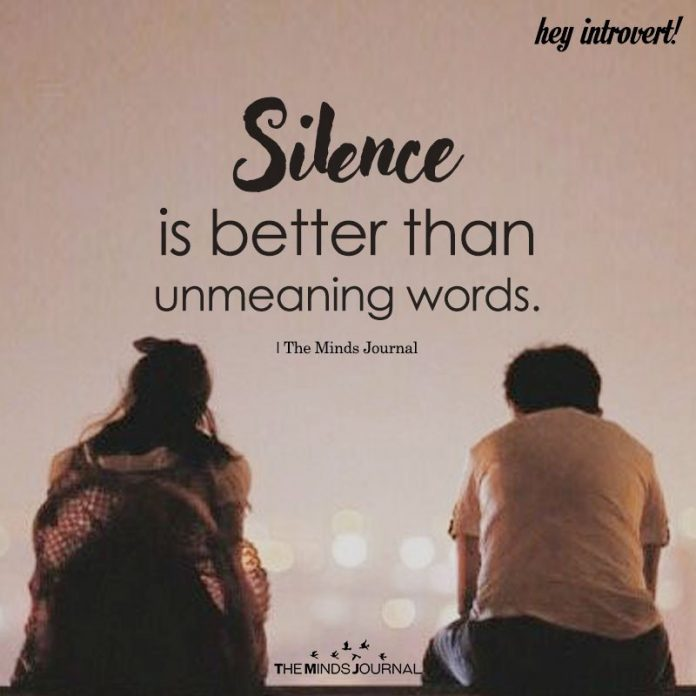 Silence Is Better Than Unmeaning Words