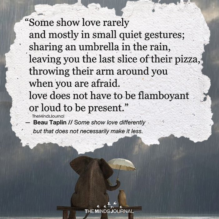 Some Show Love Rarely And Mostly In Small Quiet Gestures