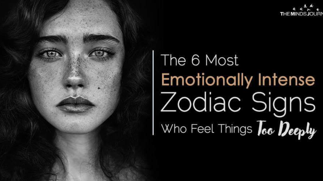 The 6 Most Emotionally Intense Zodiac Signs Who Feel Things Too