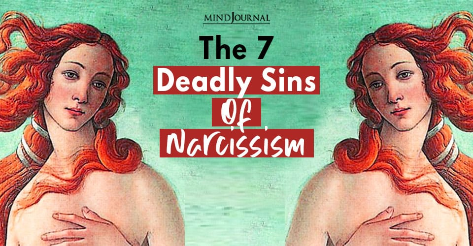The Deadly Sins Of Narcissism