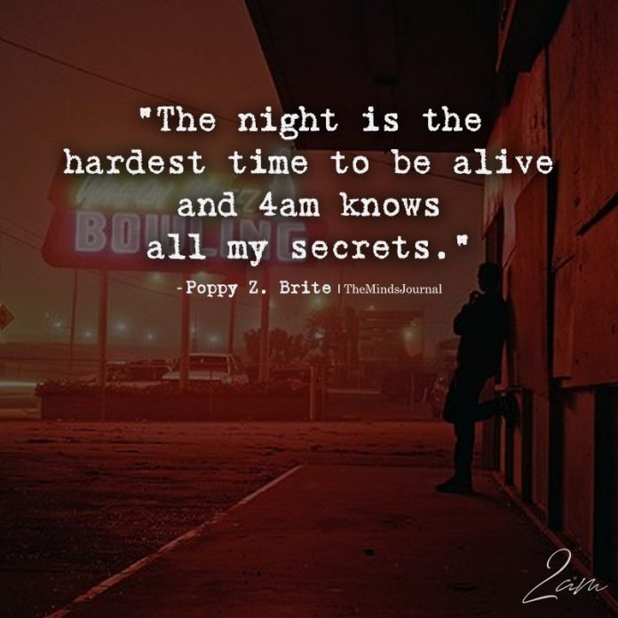 The Night Is The Hardest Time To Be Alive