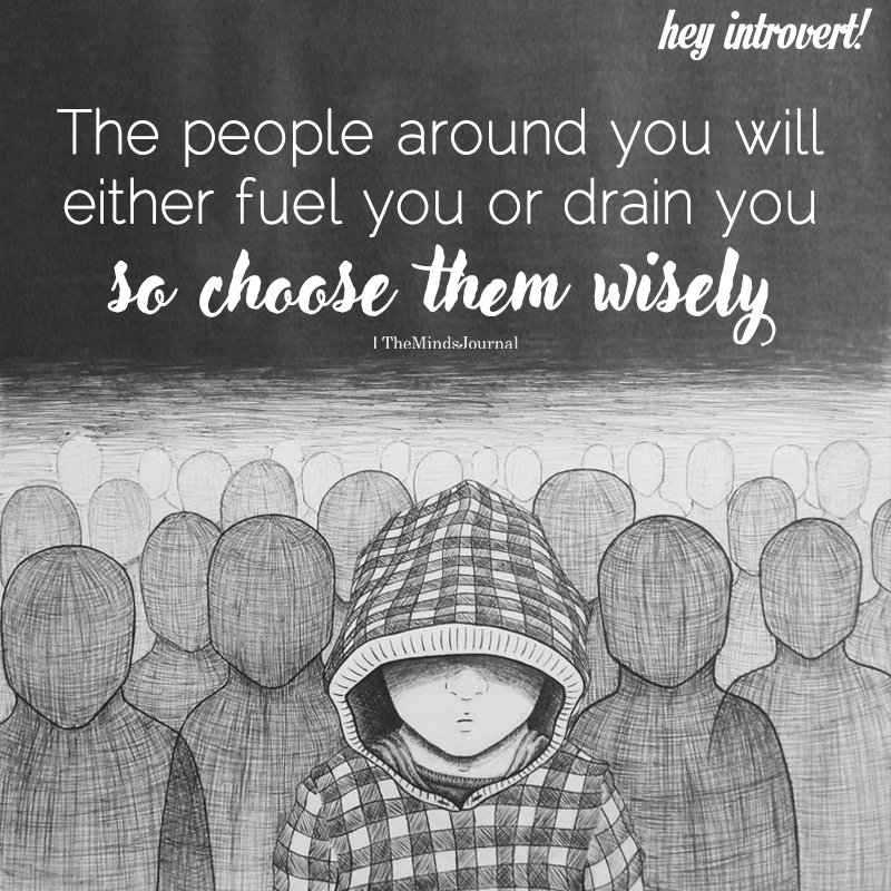 The People Around You Will Either Fuel You Or Drain You