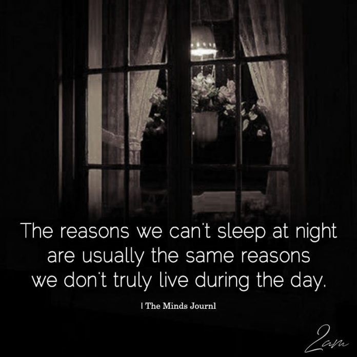 The Reasons We Can't Sleep At Night