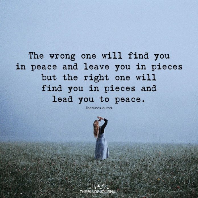 The Wrong One Will Find You In Peace