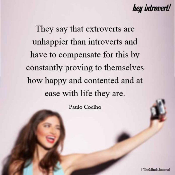 They Say That Extroverts Are Unhappier Than Introverts