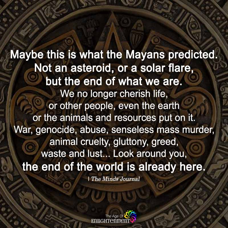 Maybe This Is What The Mayans Predicted