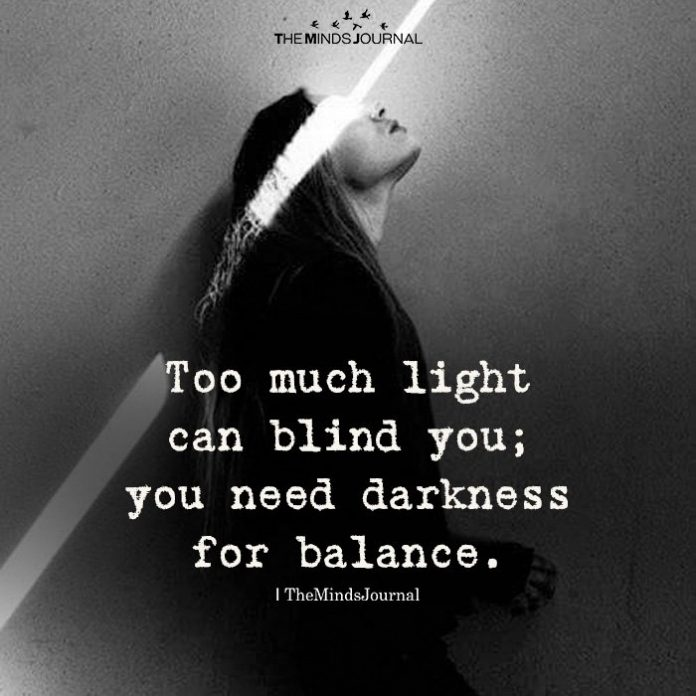 Too Much Light Can Blind You