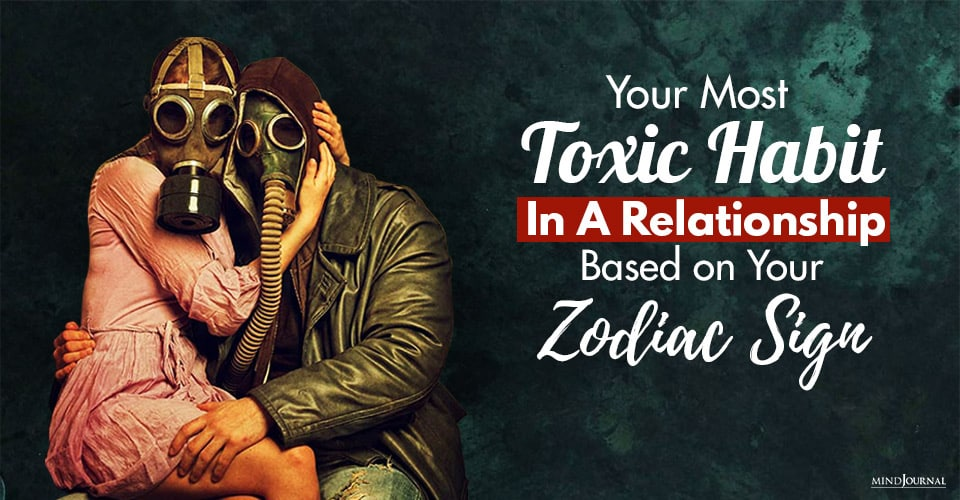 Toxic Habit In Relationship zodiac sign