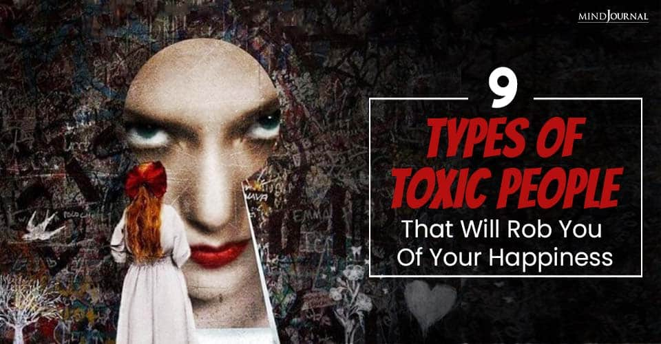 Types Toxic People Rob You Of Your Happiness
