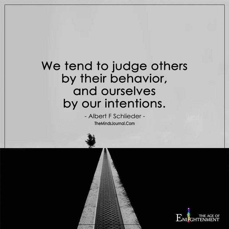 We Tend To Judge Others