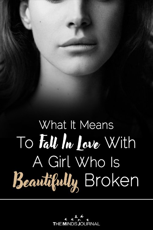 What It Means To Fall In Love With A Girl Who Is Beautifully Broken