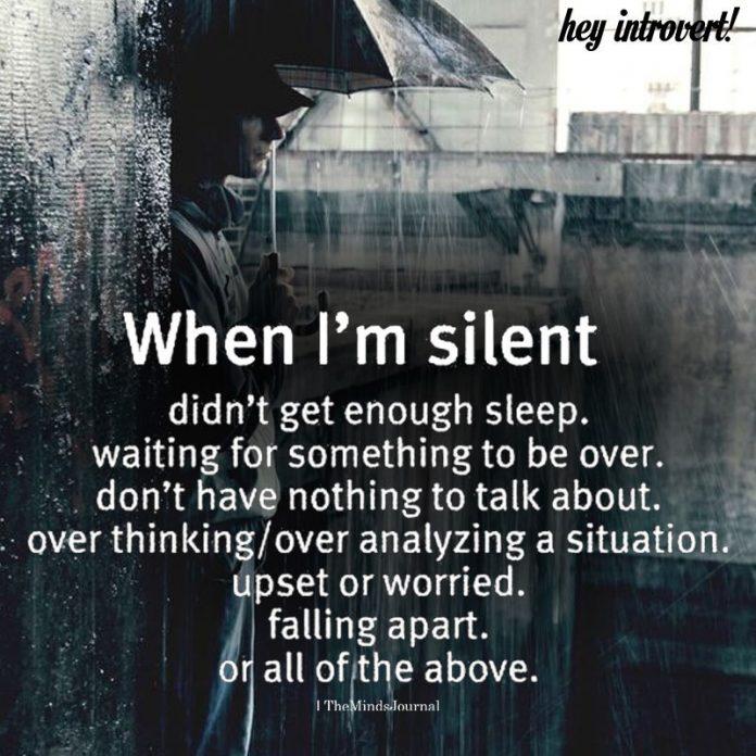When I'm Silent Didn't Get Enough Sleep
