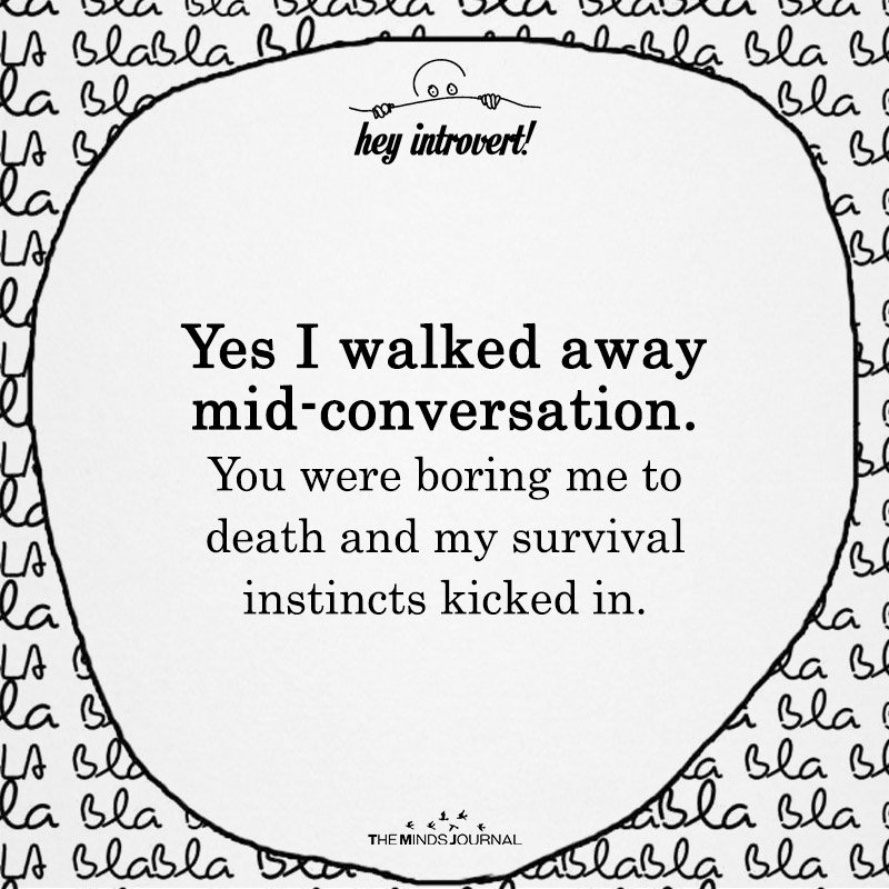 Yes I Walked Away Mid-Conversation