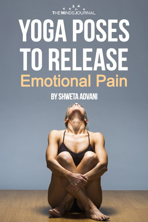 Yoga Poses To Release Emotional Pain