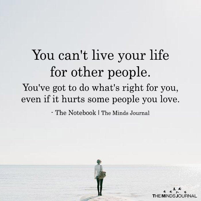 You Can't Live Your Life For Other People