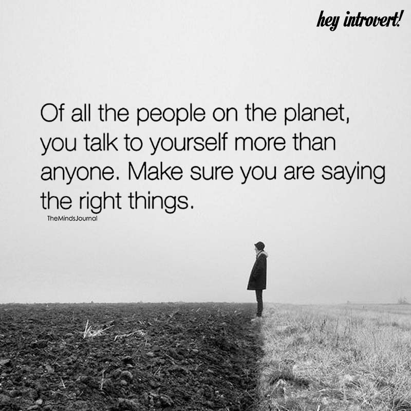 Of All The People On The Planet, You Talk To Yourself More