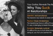 Your Zodiac Reveals The Reason Why You Suck At Relationships