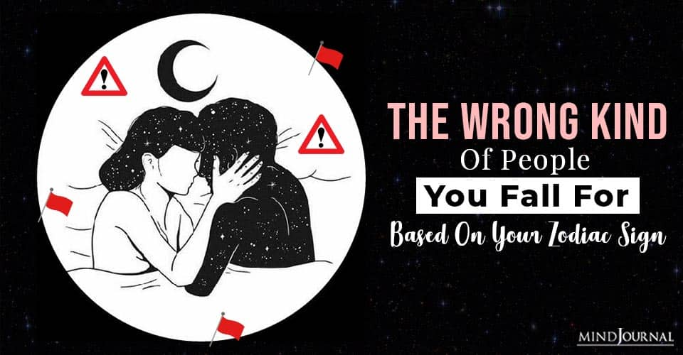 wrong kind people zodiac sign