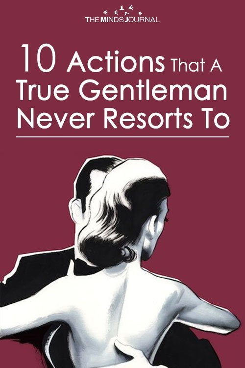 10 Actions That A True Gentleman Never Resorts To