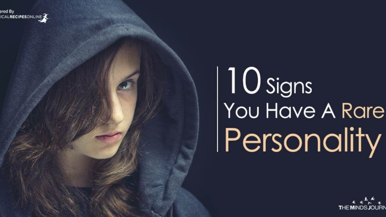 10 Signs You Have A Rare Personality