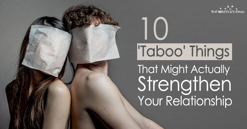 10 'Taboo' Things That Might Actually Strengthen Your Relationship