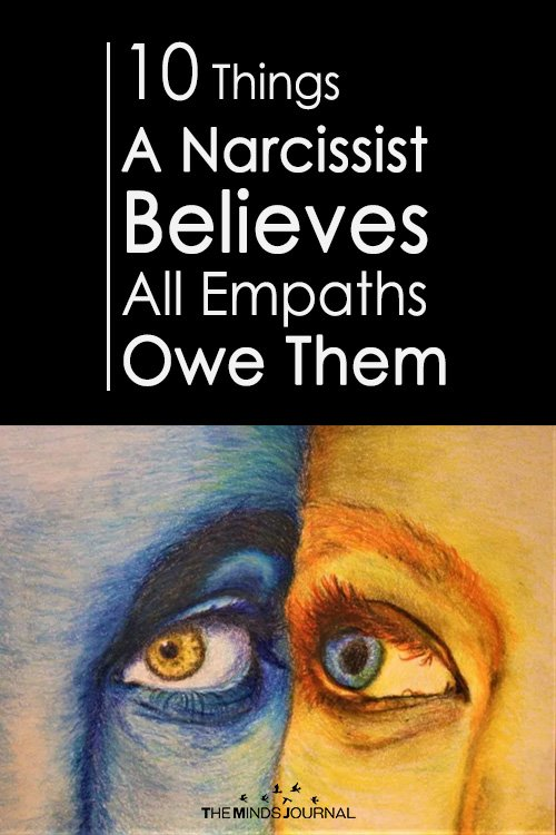 10 Things A Narcissist Believes All Empaths Owe Them