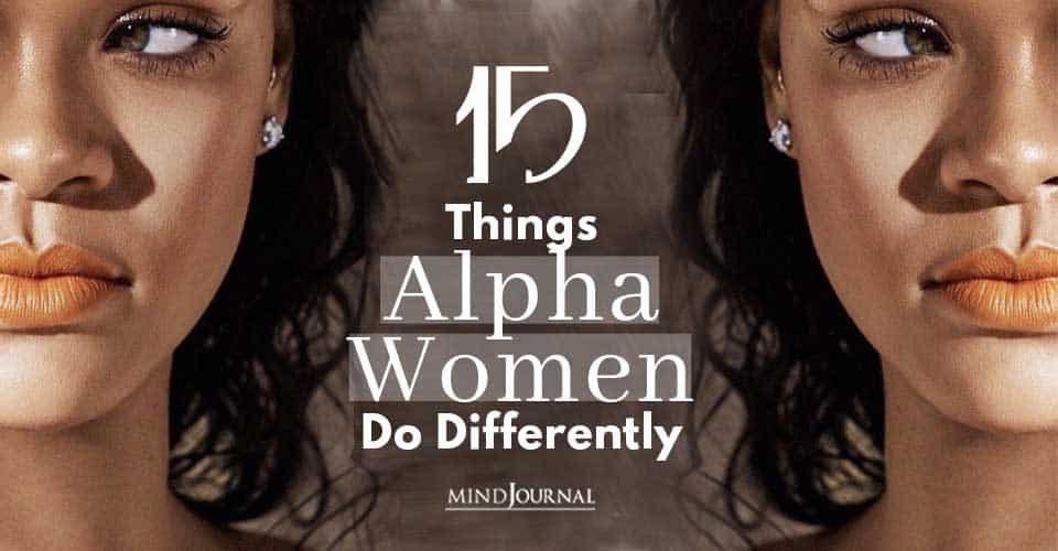 Things Alpha Women Do Differently