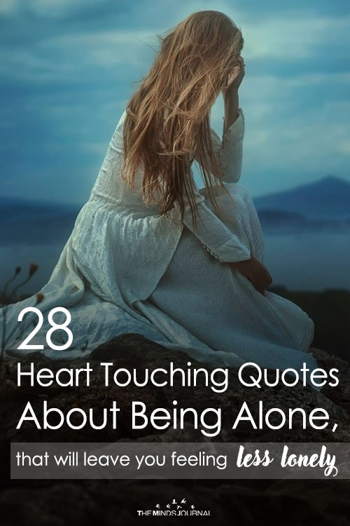 28 Heart Touching Quotes About Being Alone, that will leave you feeling less lonely