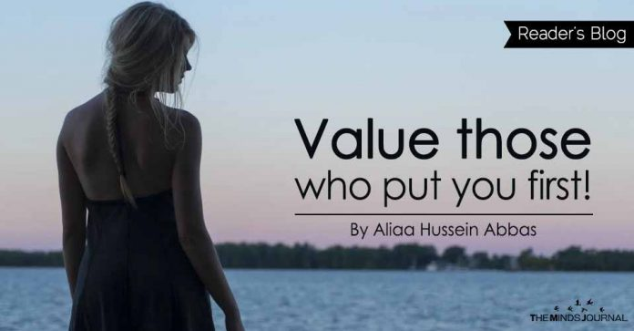 Value those who put you first!