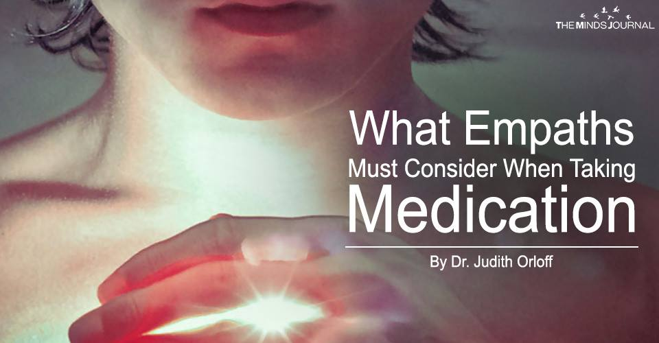What Empaths Must Consider When Taking Medication